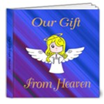 Our Gift from Heaven 2 - 8x8 Deluxe Photo Book (20 pages)