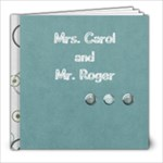 For Carol - 8x8 Photo Book (20 pages)