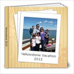 Yellowstone 2012 - 8x8 Photo Book (39 pages)