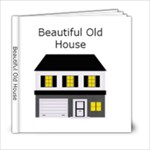 Beautiful Old House - 6x6 Photo Book (20 pages)