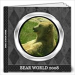 BEAR WORLD 2008 - 12x12 Photo Book (20 pages)