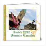 Zurich 2012 - 6x6 Photo Book (20 pages)