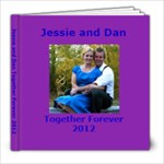 Jessie and Dan Together Forever 2012 - 8x8 Photo Book (20 pages)