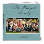 Balyeat Family 2012 - 8x8 Photo Book (20 pages)