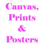 CANVAS, PRINTS & POSTERS