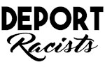 Deport Racists