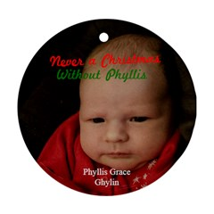 Never A Xmas W/o Phyllis By Cole   Round Ornament (two Sides)   Enxoavvaeykb   Www Artscow Com Back