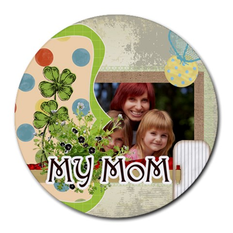 Mothers Day By Jacob   Round Mousepad   Ehg5hwkmsyge   Www Artscow Com Front