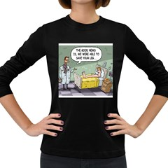 The Good News Is     Dark Colored Long Sleeve Womens'' T Shirt by mikestoons