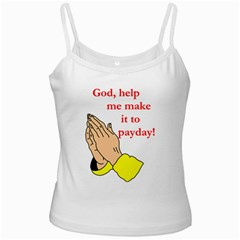 Payday Prayer  White Spaghetti Top by ColemantoonsFunnyStore