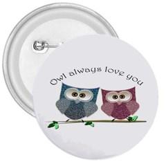 Owl Always Love You, Cute Owls Large Button (round) by DigitalArtDesgins