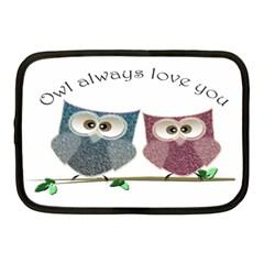 Owl Always Love You, Cute Owls 10  Netbook Case by DigitalArtDesgins