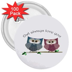 Owl Always Love You, Cute Owls 100 Pack Large Button (round) by DigitalArtDesgins