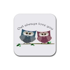 Owl Always Love You, Cute Owls Rubber Drinks Coaster (square) by DigitalArtDesgins