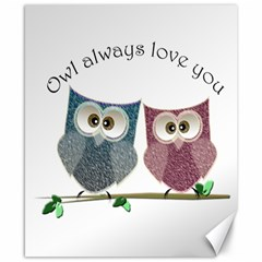 Owl Always Love You, Cute Owls 8  X 10  Unframed Canvas Print
