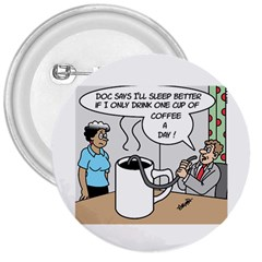 Only One Cup Of Coffee Large Button (round) by ColemantoonsFunnyStore