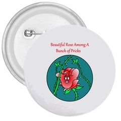 A Rose Among Pricks Large Button (round) by ColemantoonsFunnyStore