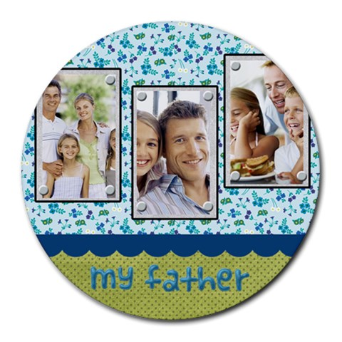 Fathers Day By Dad   Round Mousepad   Qto9qvwovpku   Www Artscow Com Front