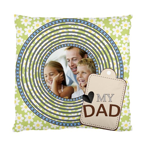 Fathers By Dad   Standard Cushion Case (one Side)   Xwmxcx9jast9   Www Artscow Com Front