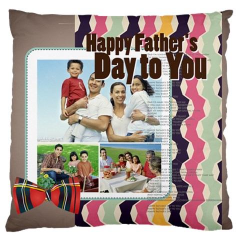 Father s Day By Dad   Large Cushion Case (one Side)   Bj7ytdtpssip   Www Artscow Com Front