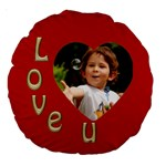 Love U 18  Premium round Cushion - Large 18  Premium Round Cushion