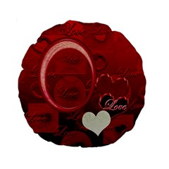 Red Love 15  Round Cushion Case By Ellan   Standard 15  Premium Round Cushion    Mqs0pd7acybo   Www Artscow Com Front
