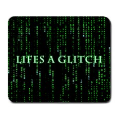 Lifes A Glitch Large Mouse Pad (rectangle)