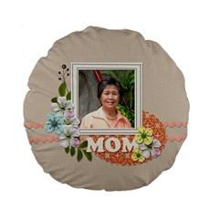 15  Premium Round Cushion : Mom By Jennyl   Standard 15  Premium Round Cushion    Liy0f7ofav42   Www Artscow Com Front