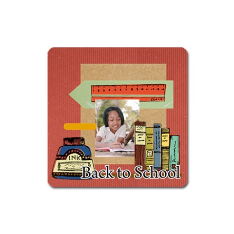 Back To School By School   Magnet (square)   Lw5sjmelqwvl   Www Artscow Com Front