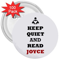 Keep Quiet And Read Joyce Black 3  Button (100 Pack) by readmeatee
