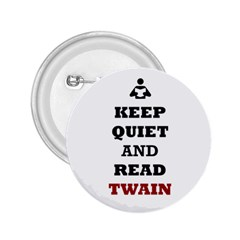 Keep Quiet And Read Twain Black 2 25  Button