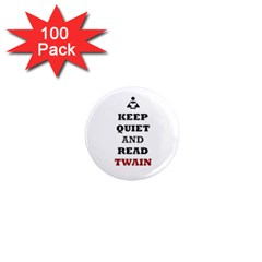Keep Quiet And Read Twain Black 1  Mini Button Magnet (100 Pack)