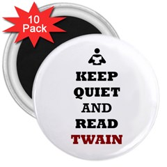 Keep Quiet And Read Twain Black 3  Button Magnet (10 Pack) by readmeatee