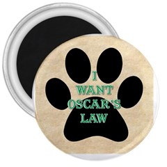 I WANT OSCAR S LAW 3  Button Magnet by Contest1634613