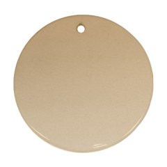 Tan To Champagne Gradient Round Ornament (two Sides)
