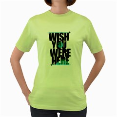 Wish You Where Here Womens  T Shirt (green)