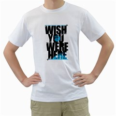 Wish You Where Here Mens  T Shirt (white)