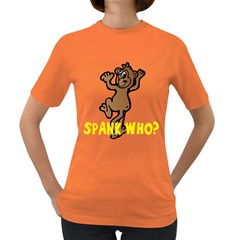 Spank Who? Womens' T Shirt (colored)