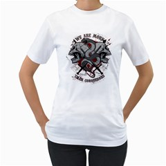 We Are More Womens  T Shirt (white) by Contest993860