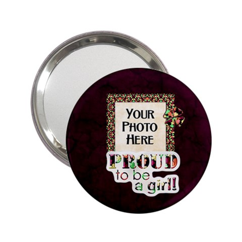 Proud To Be A Girl Mirror By Lisa Minor   2 25  Handbag Mirror   2elkob9a9x4w   Www Artscow Com Front