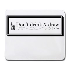 Dont Drink And Draw Large Mouse Pad (rectangle) by PaolAllen