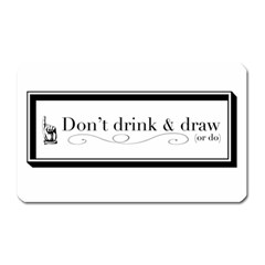 Dont Drink And Draw Magnet (rectangular)