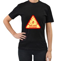 Not Safe Anywhere Womens' T Shirt (black)