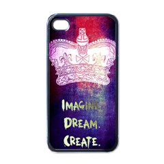 Imagine  Dream  Create  Apple Iphone 4 Case (black) by TheTalkingDead