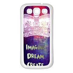 Imagine  Dream  Create  Samsung Galaxy S3 Back Case (white) by TheTalkingDead