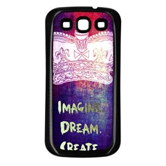 Imagine. Dream. Create. Samsung Galaxy S3 Back Case (Black) by TheTalkingDead