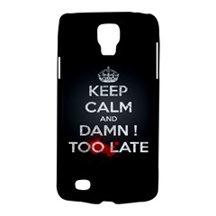 Too Late ! Samsung Galaxy S4 Active (i9295) Hardshell Case