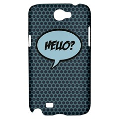 Hello Samsung Galaxy Note 2 Hardshell Case by PaolAllen2
