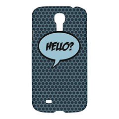 Hello Samsung Galaxy S4 I9500/i9505 Hardshell Case by PaolAllen2
