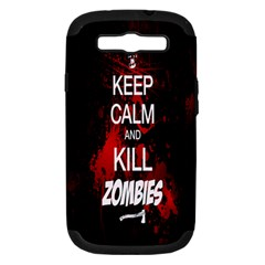 Keep Calm & Kill Zombies Samsung Galaxy S Iii Hardshell Case (pc+silicone)